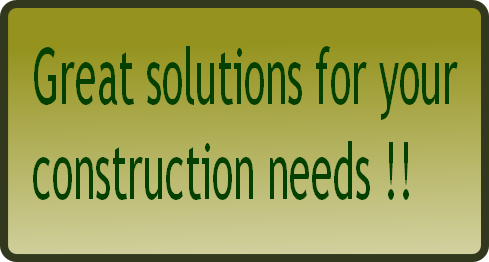 Great solutions for your  construction needs !!